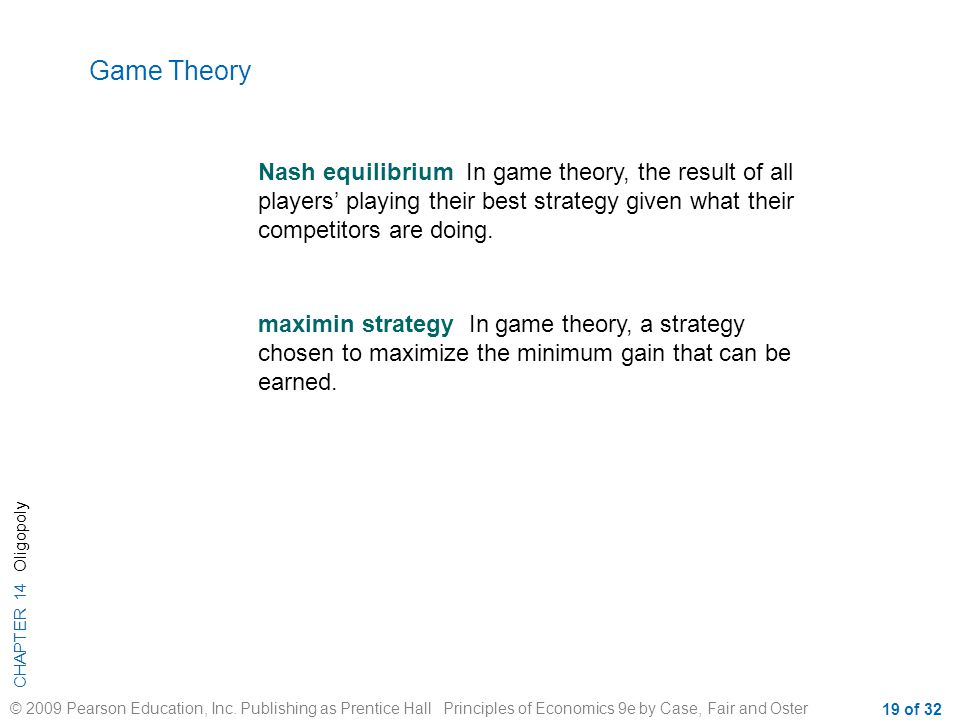 Game Theory Nash equilibrium In game theory, the result of all players' playing their best strategy given what their competitors are doing.