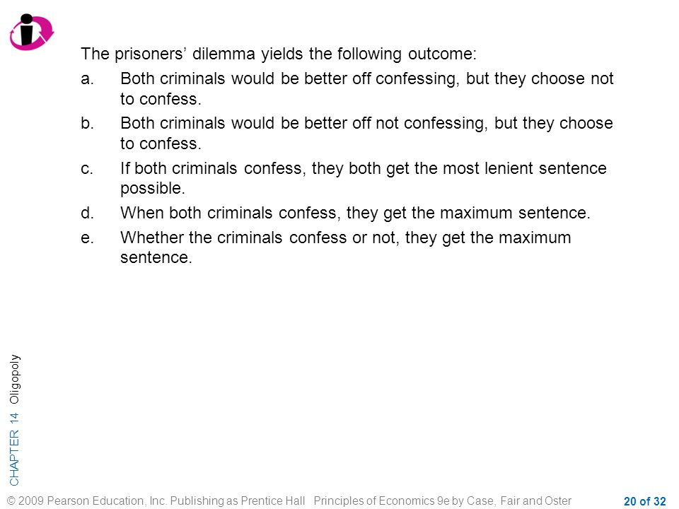 The prisoners' dilemma yields the following outcome: