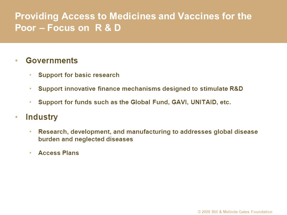 Providing Access to Medicines and Vaccines for the Poor – Focus on R & D