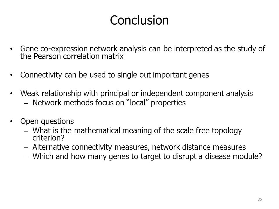 Conclusion Gene co-expression network analysis can be interpreted as the study of the Pearson correlation matrix.