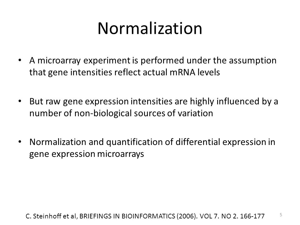 Normalization A microarray experiment is performed under the assumption that gene intensities reflect actual mRNA levels.