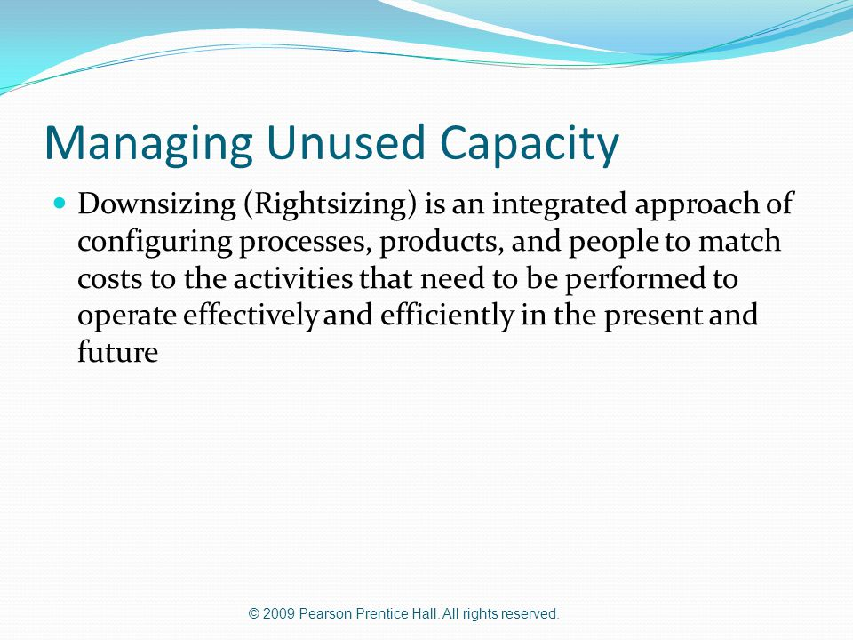 Managing Unused Capacity