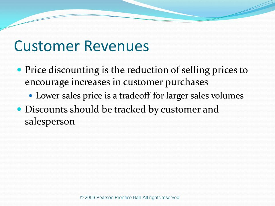 Customer Revenues Price discounting is the reduction of selling prices to encourage increases in customer purchases.
