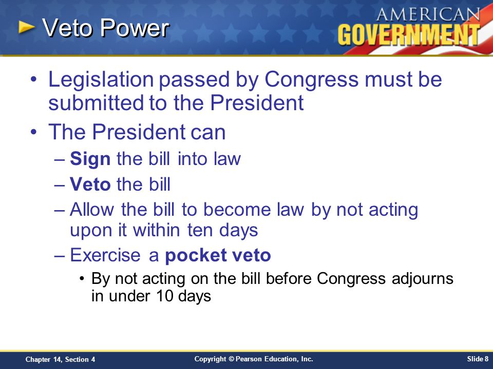 Veto Power Legislation passed by Congress must be submitted to the President. The President can. Sign the bill into law.