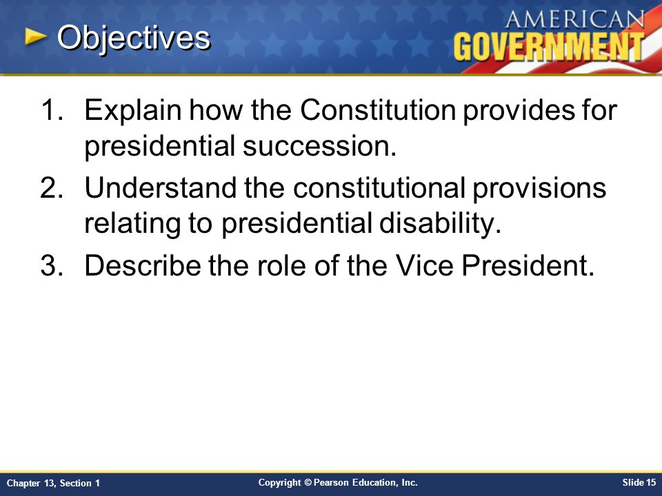 Objectives Explain how the Constitution provides for presidential succession.