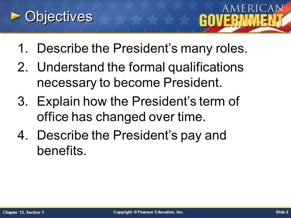 Objectives Describe the President's many roles.