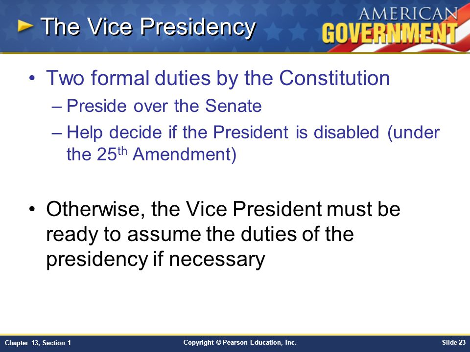 The Vice Presidency Two formal duties by the Constitution