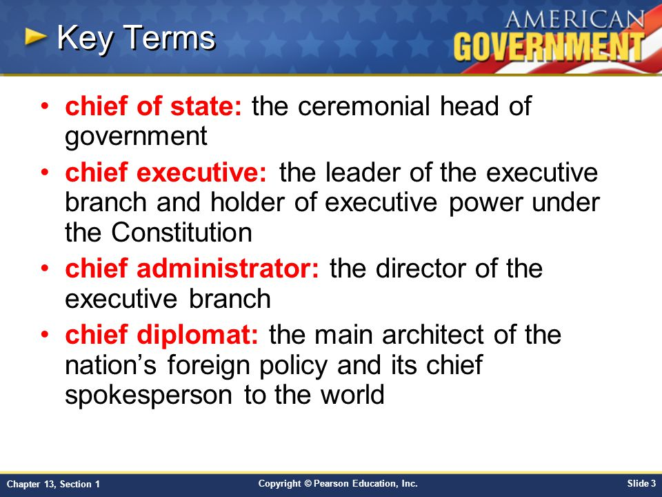 Key Terms chief of state: the ceremonial head of government