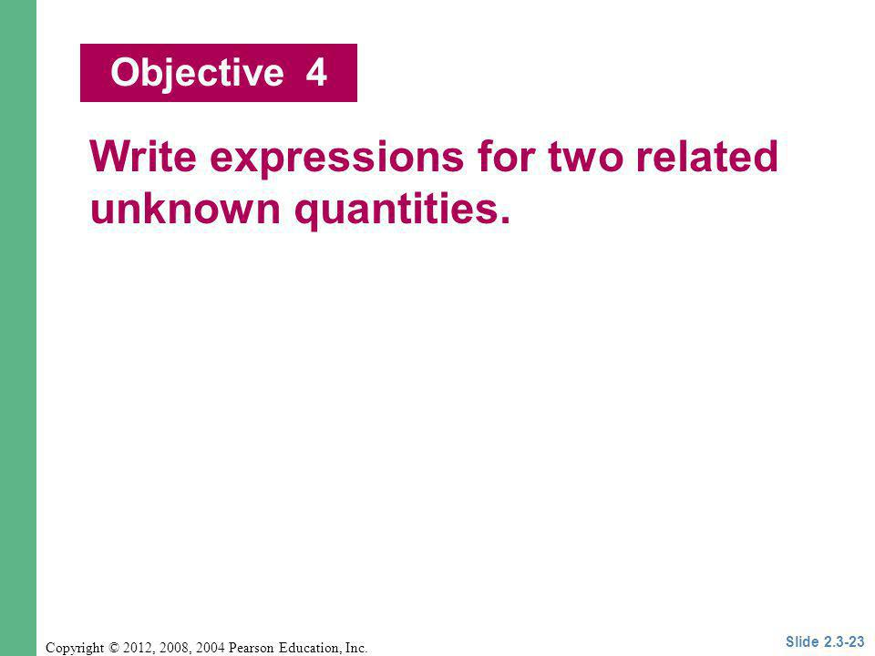 Write expressions for two related unknown quantities.