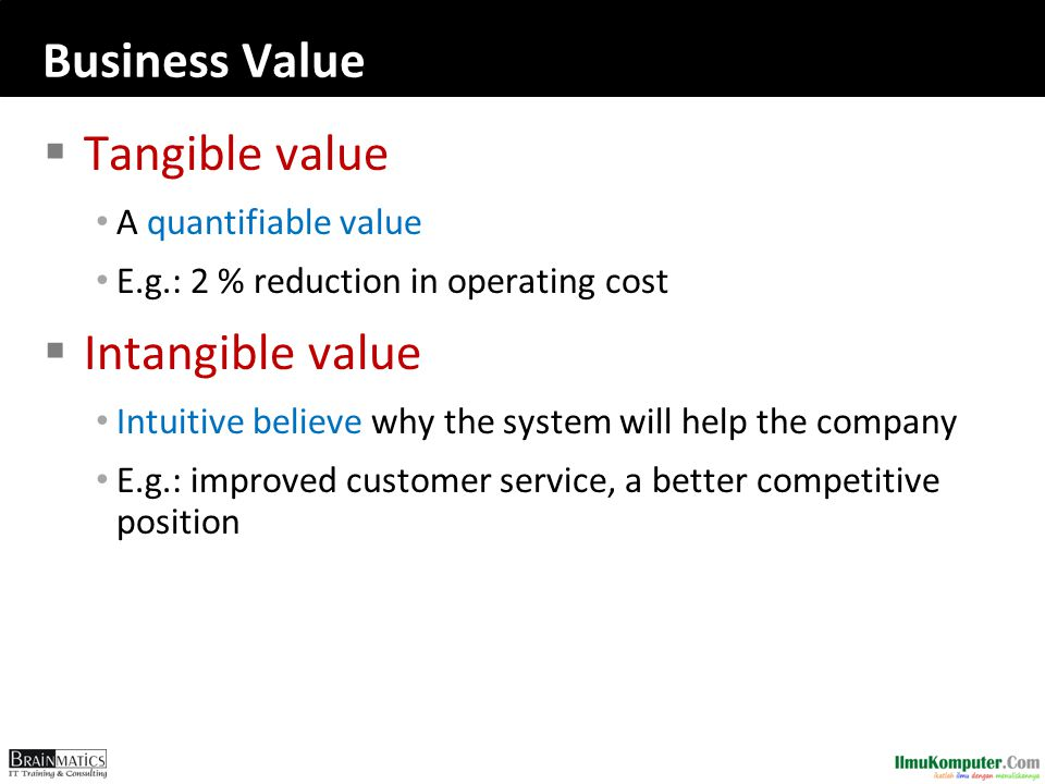 Business Value Tangible value Intangible value A quantifiable value
