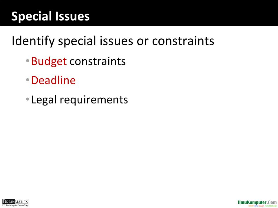 Identify special issues or constraints