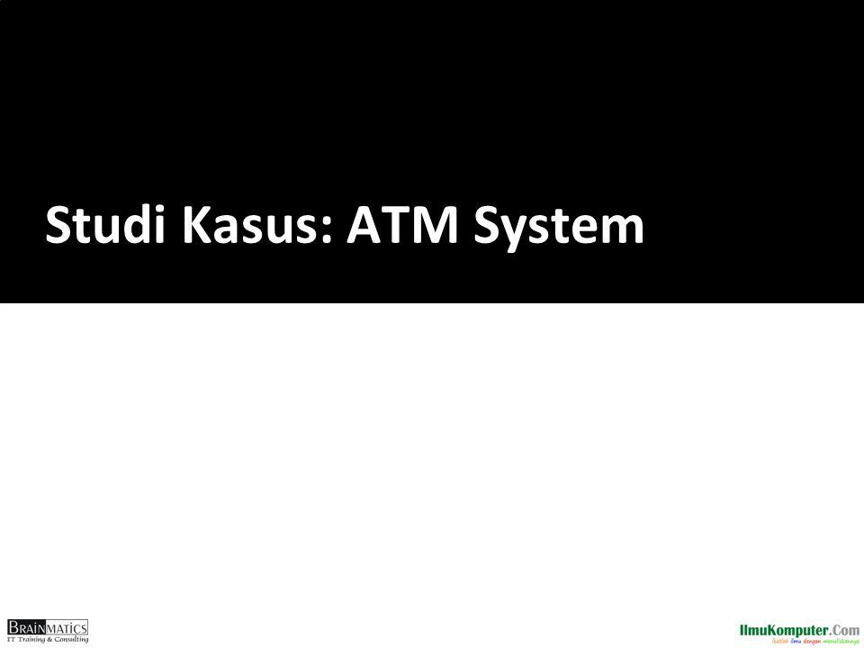 Studi Kasus: ATM System