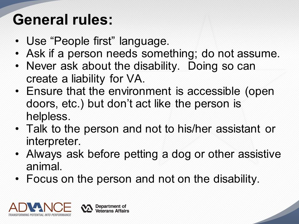 General rules: Use People first language.