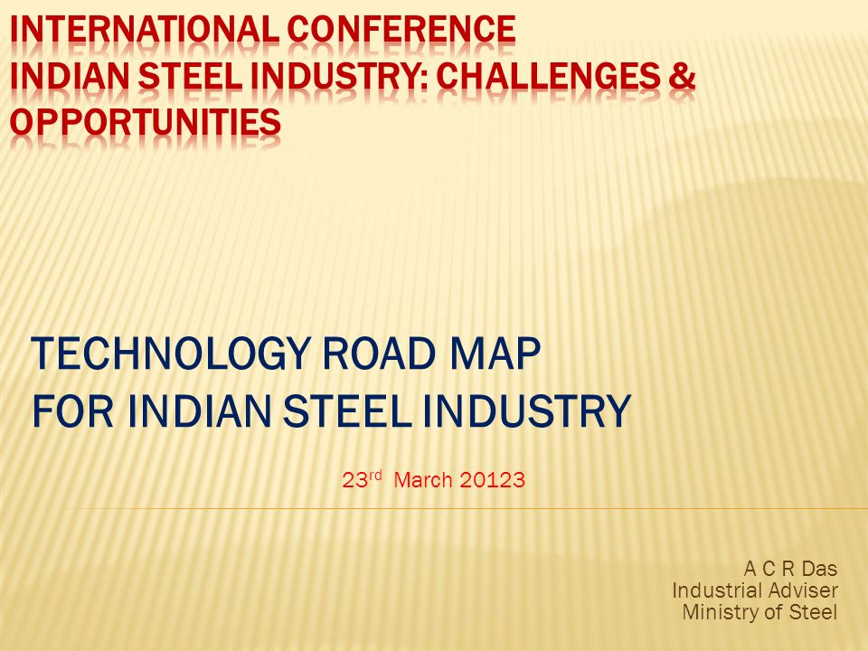 FOR INDIAN STEEL INDUSTRY