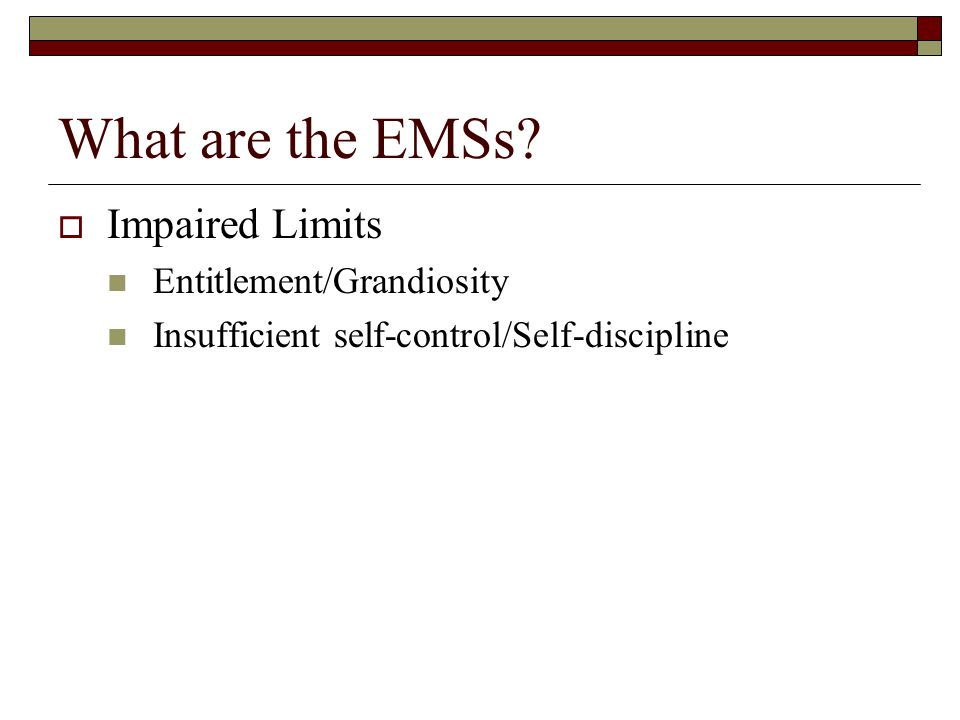 What are the EMSs Impaired Limits Entitlement/Grandiosity