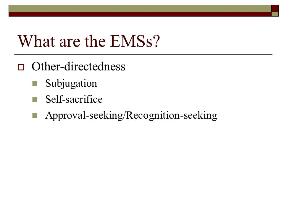 What are the EMSs Other-directedness Subjugation Self-sacrifice