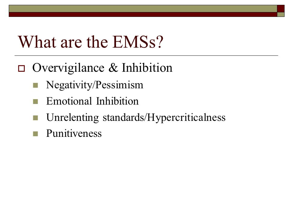 What are the EMSs Overvigilance & Inhibition Negativity/Pessimism