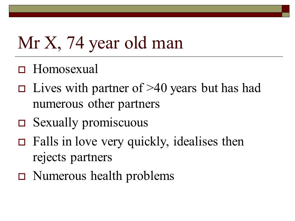 Mr X, 74 year old man Homosexual