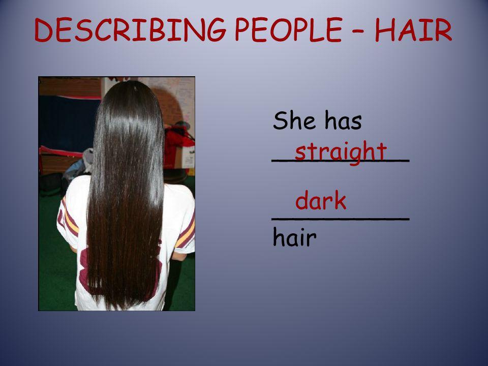 DESCRIBING PEOPLE – HAIR