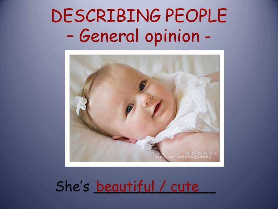 DESCRIBING PEOPLE – General opinion -