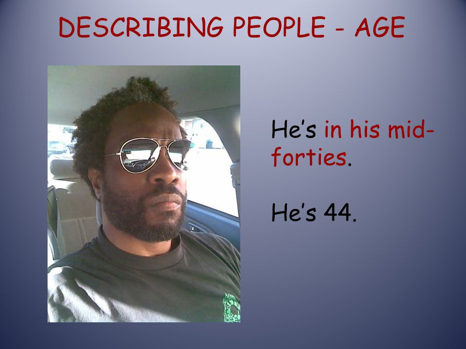 DESCRIBING PEOPLE - AGE