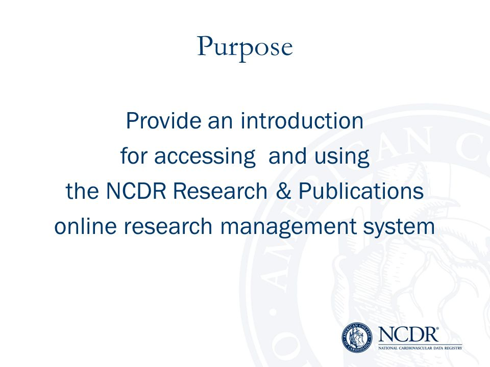 Purpose Provide an introduction for accessing and using