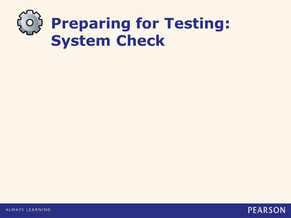 Preparing for Testing: System Check