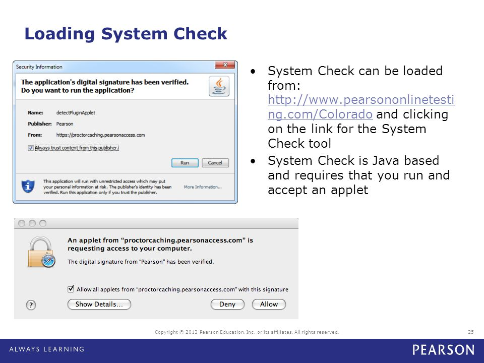 Loading System Check System Check can be loaded from: http://www.pearsononlinetesting.com/Colorado and clicking on the link for the System Check tool.