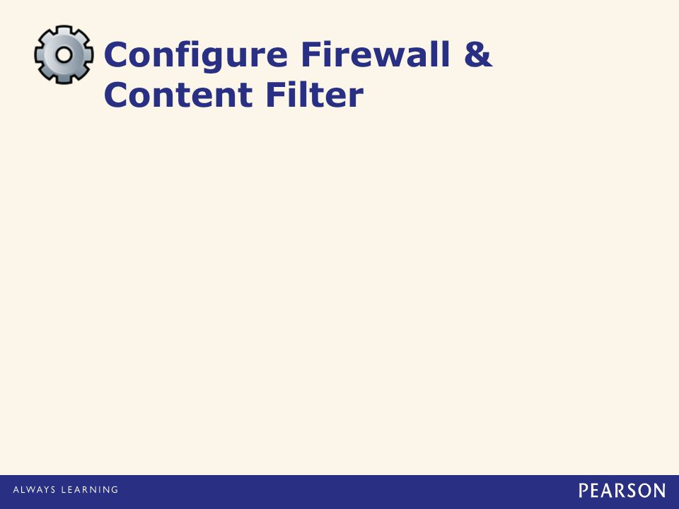 Configure Firewall & Content Filter
