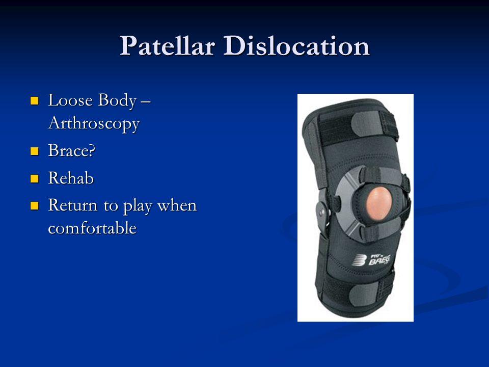 Patellar Dislocation Loose Body – Arthroscopy Brace Rehab