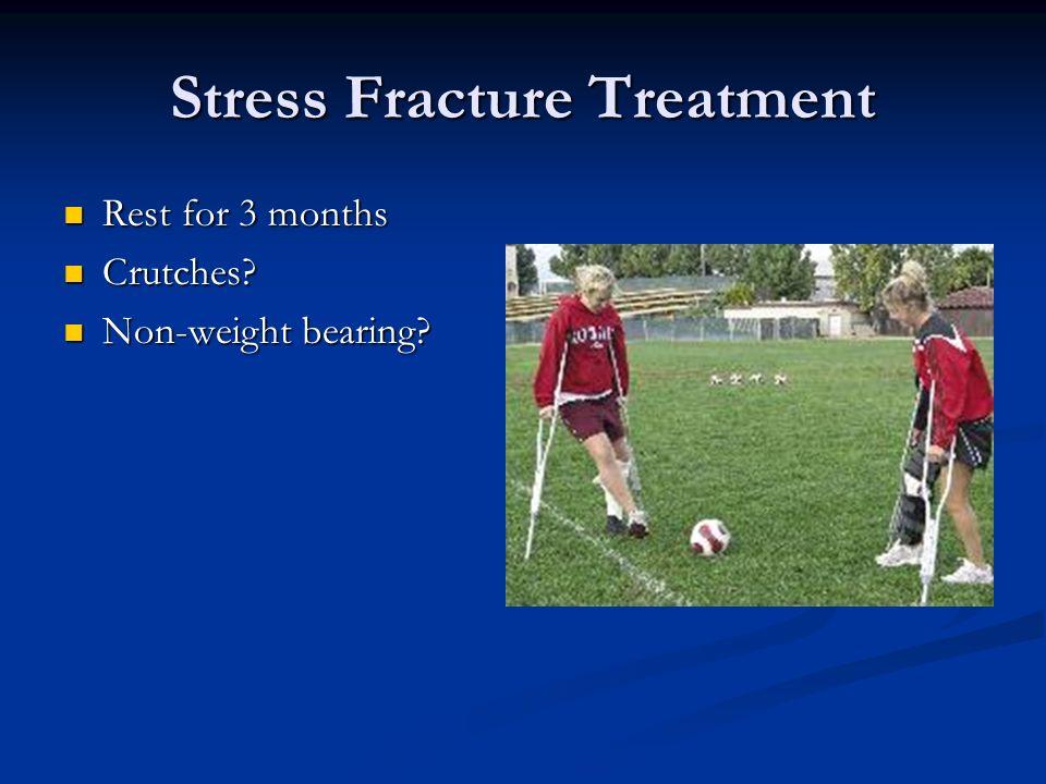 Stress Fracture Treatment