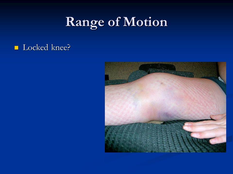 Range of Motion Locked knee