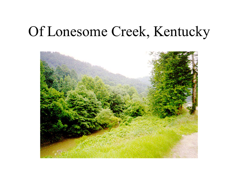 Of Lonesome Creek, Kentucky