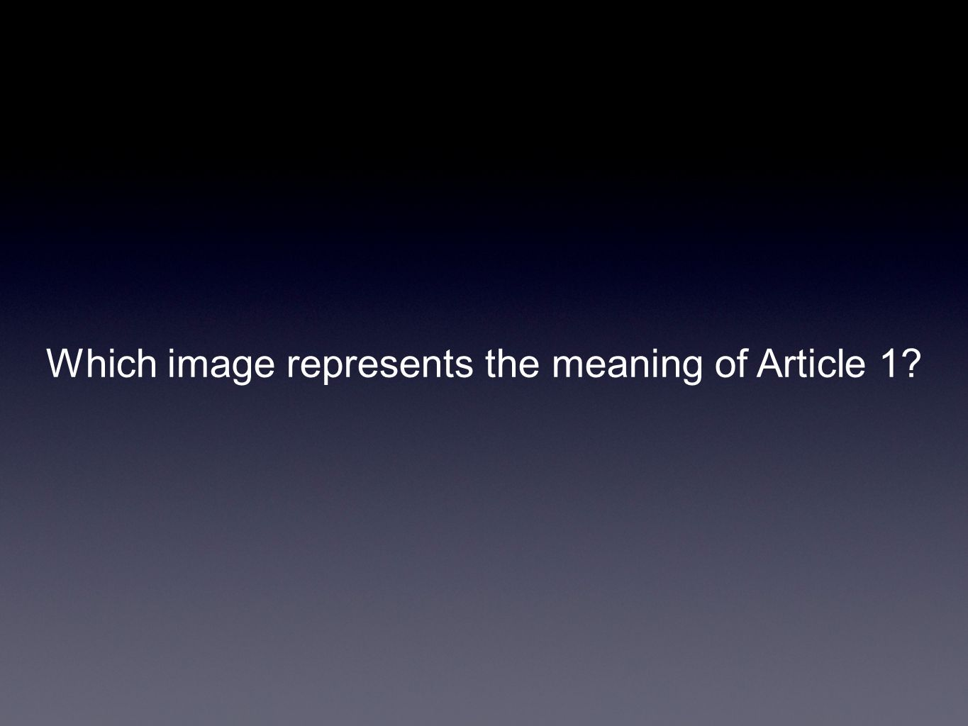 Which image represents the meaning of Article 1