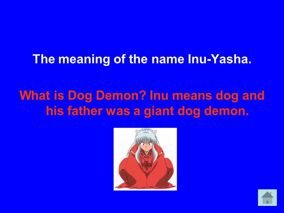 The meaning of the name Inu-Yasha.