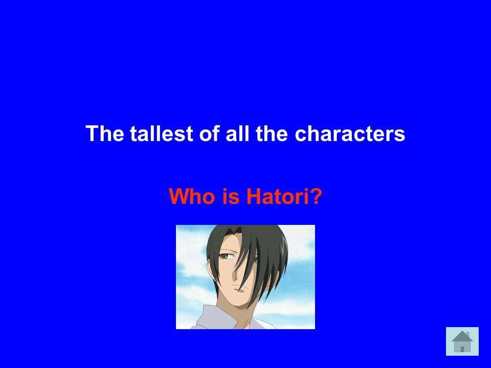 The tallest of all the characters