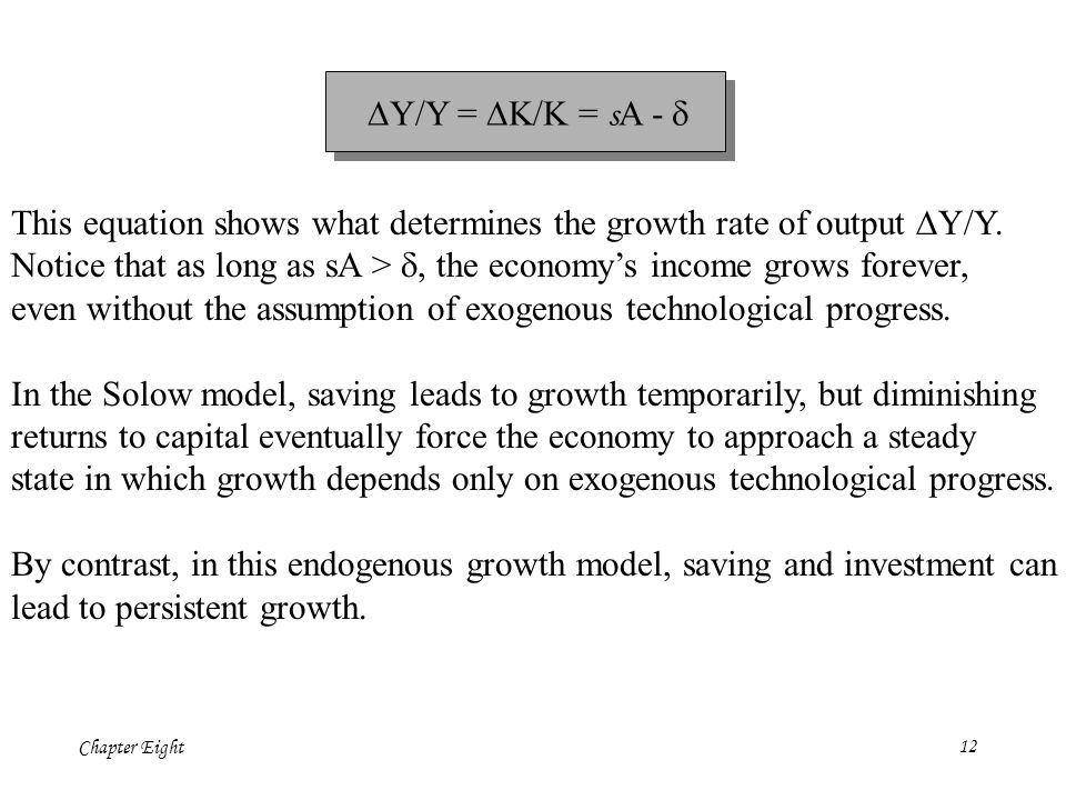 DY/Y = DK/K = sA - d This equation shows what determines the growth rate of output DY/Y.