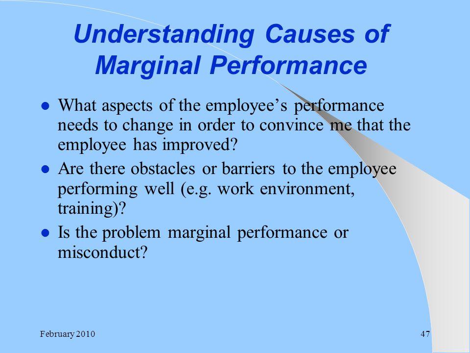Understanding Causes of Marginal Performance