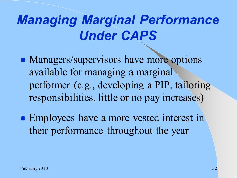 Managing Marginal Performance Under CAPS