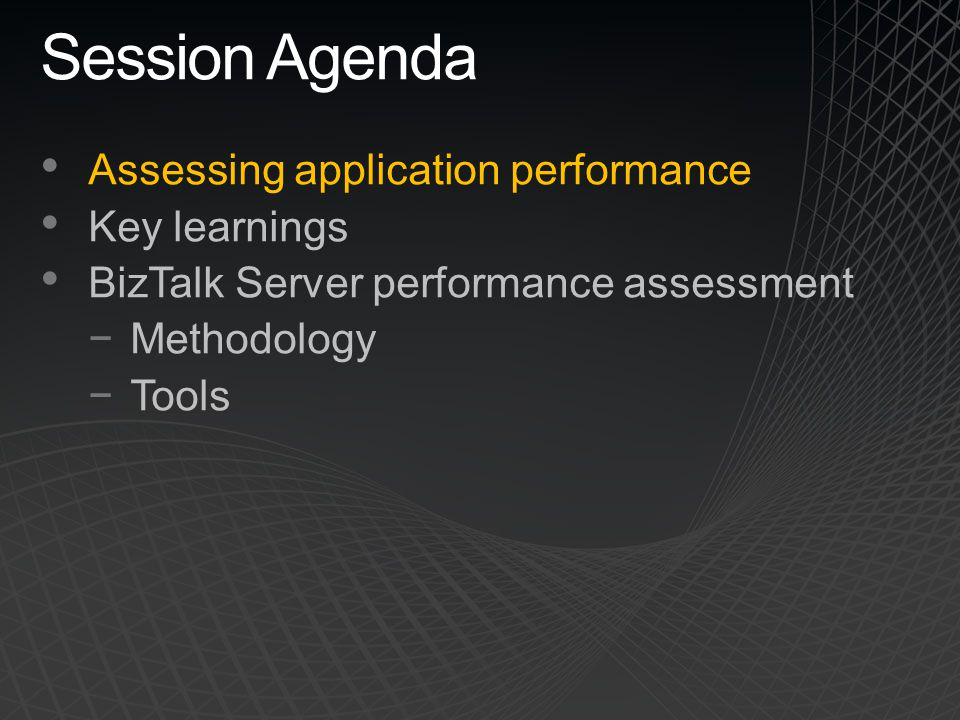Session Agenda Assessing application performance Key learnings
