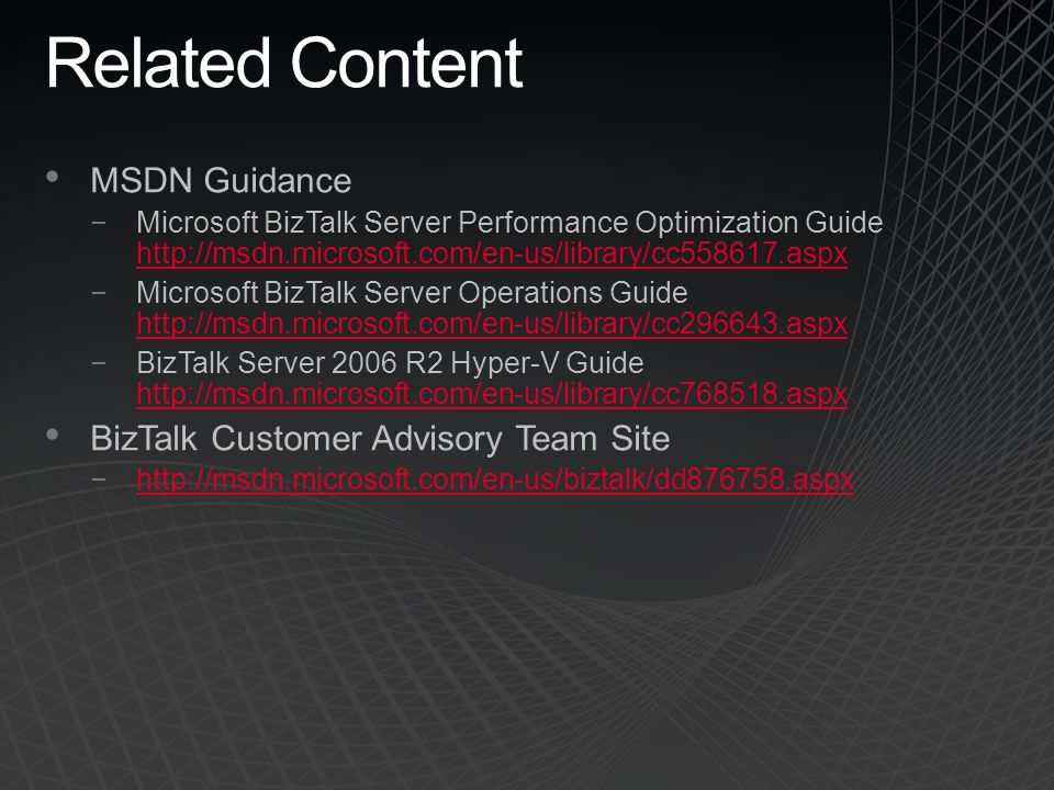 Related Content MSDN Guidance BizTalk Customer Advisory Team Site