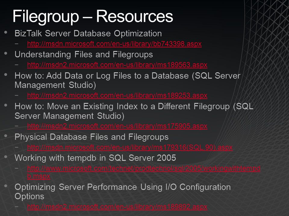 Filegroup – Resources BizTalk Server Database Optimization