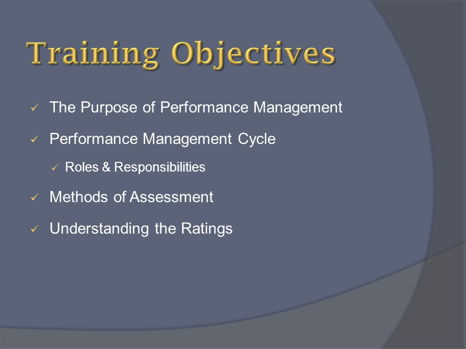 Training Objectives The Purpose of Performance Management