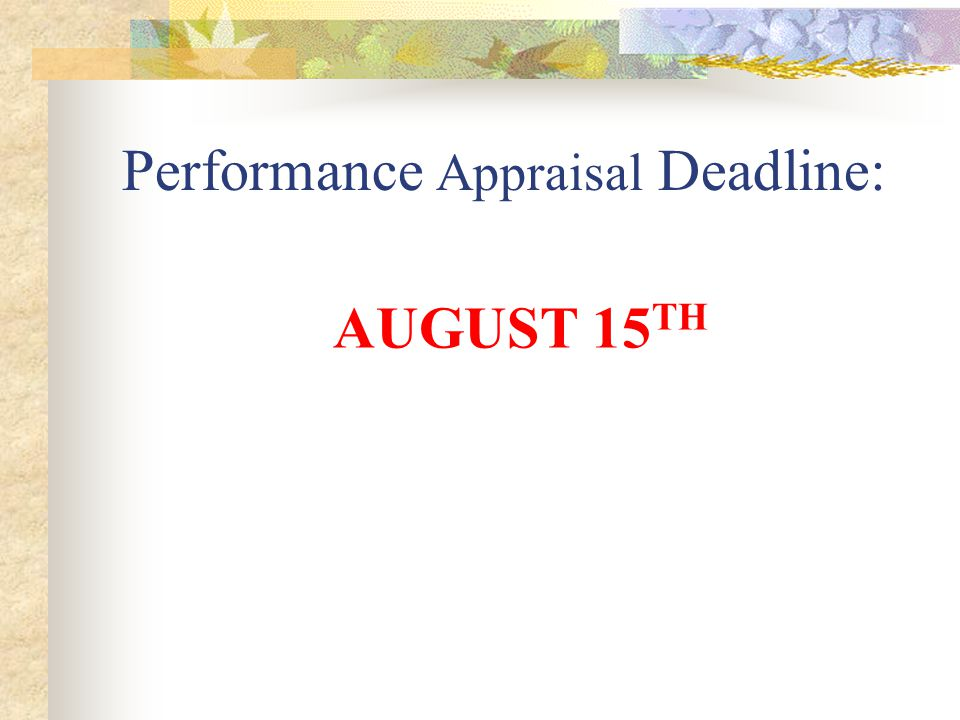 Performance Appraisal Deadline: