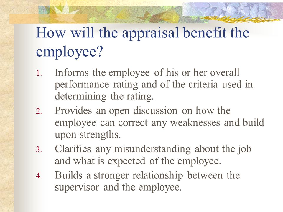 How will the appraisal benefit the employee