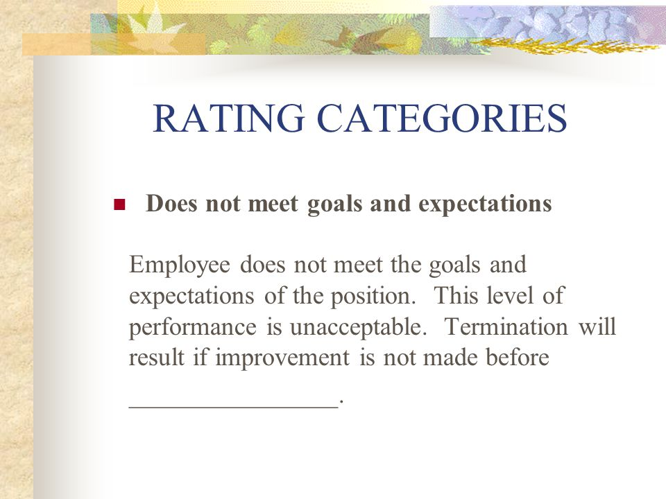 RATING CATEGORIES Does not meet goals and expectations