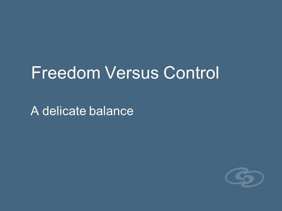 Freedom Versus Control