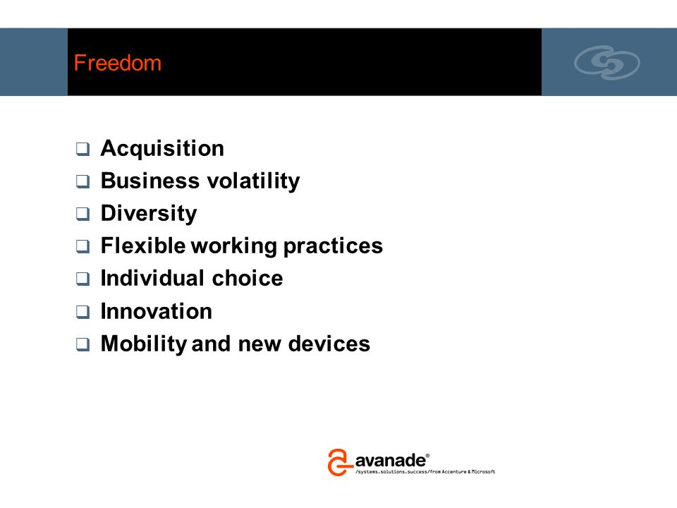 Freedom Acquisition. Business volatility. Diversity. Flexible working practices. Individual choice.