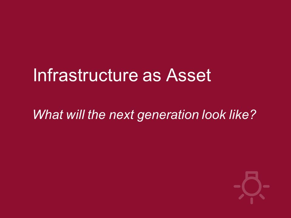 Infrastructure as Asset