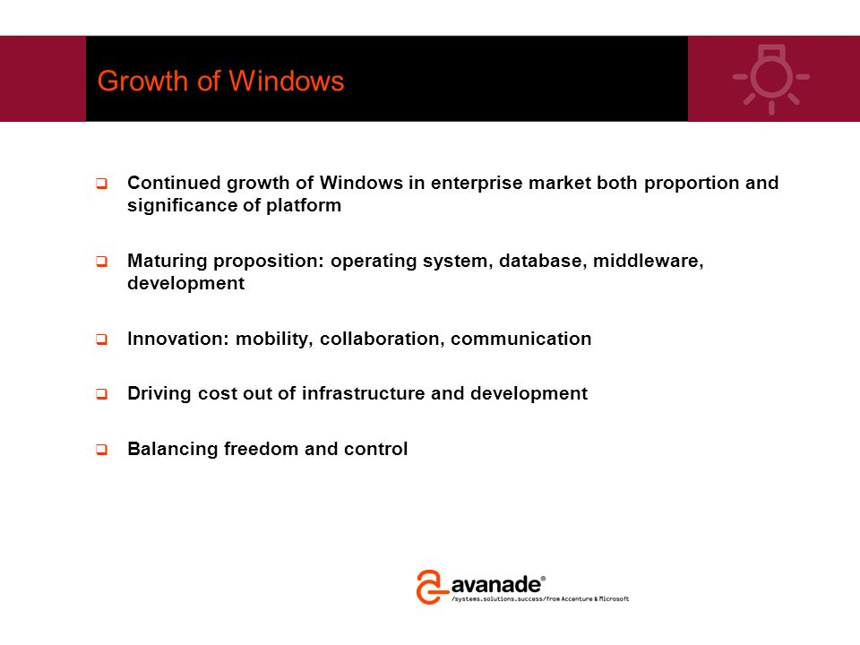Growth of Windows Continued growth of Windows in enterprise market both proportion and significance of platform.